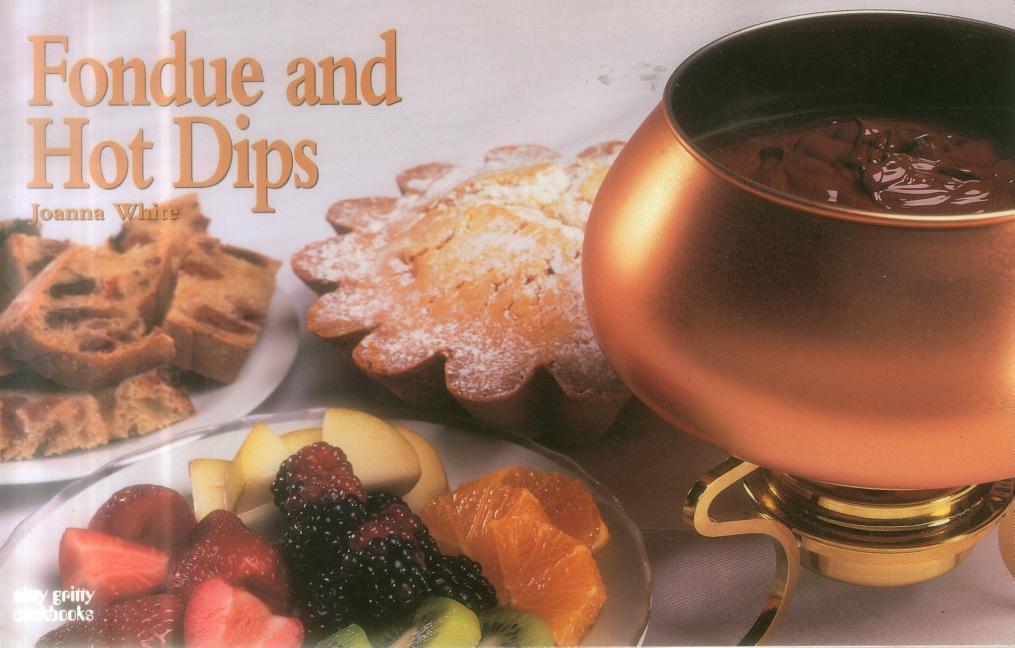 Fondue and Hot Dips als Taschenbuch