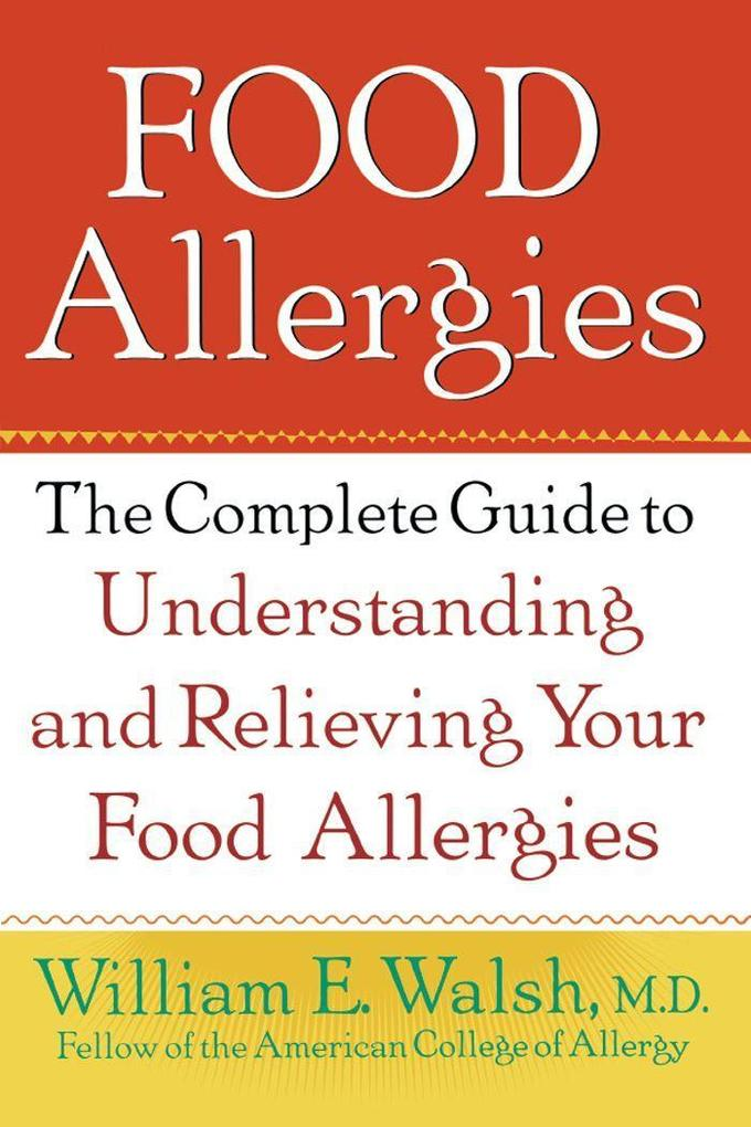 Food Allergies: The Complete Guide to Understanding and Relieving Your Food Allergies als Buch