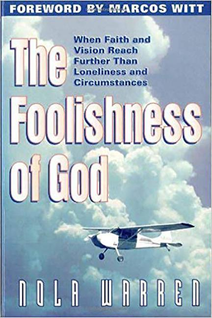 Foolishness of God: When Faith & Vision Reach Further Than Loneliness & Circumstances als Taschenbuch