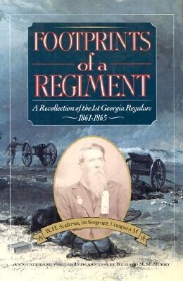 Footprints of a Regiment: A Recollection of the 1st Georgia Regulars, 1861-1865 als Buch