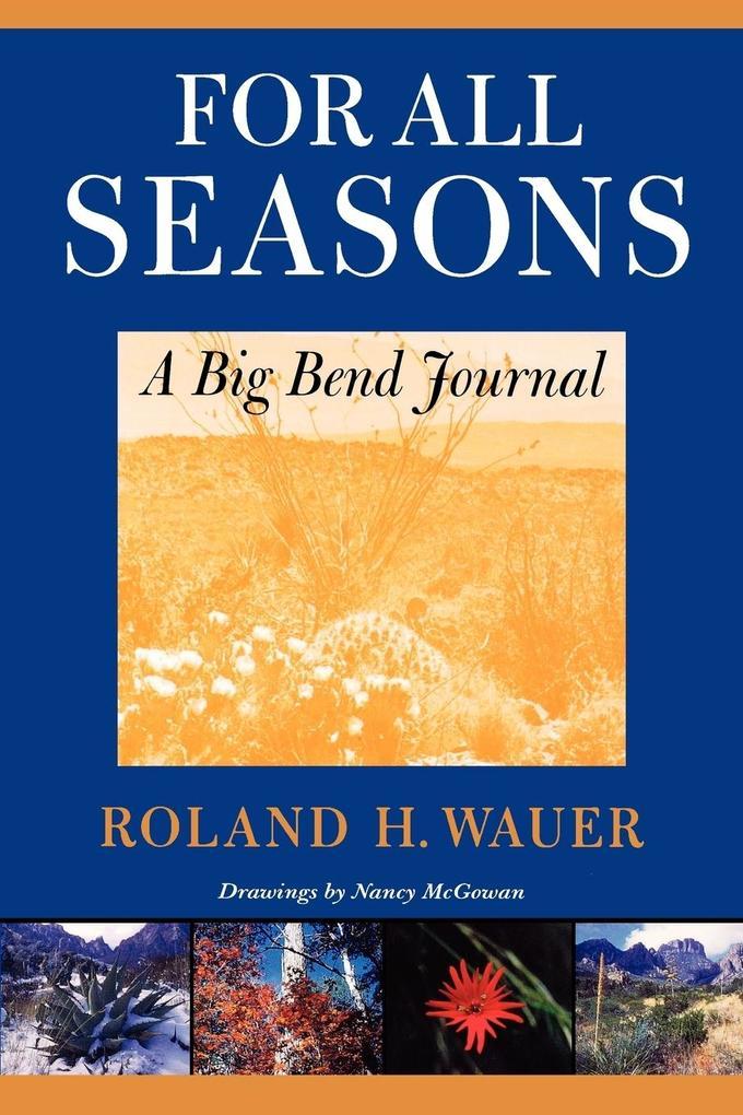 For All Seasons: A Big Bend Journal als Taschenbuch