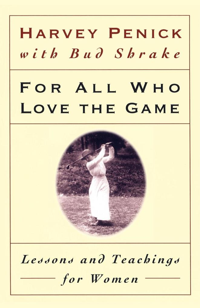 For All Who Love the Game: Lessons and Teachings for Women als Taschenbuch