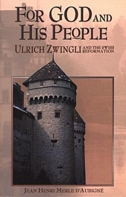 For God and His People: Ulrich Zwingli and the Swiss Reformation als Taschenbuch