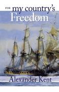 For My Country's Freedom: The Richard Bolitho Novels