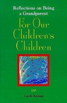 For Our Children's Children: Reflections on Being a Grandparent als Taschenbuch