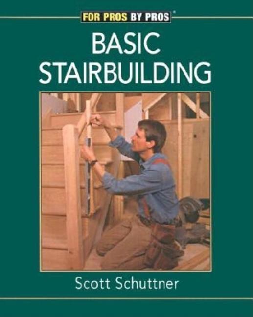 Basic Stairbuilding: With Scott Schuttner als Taschenbuch