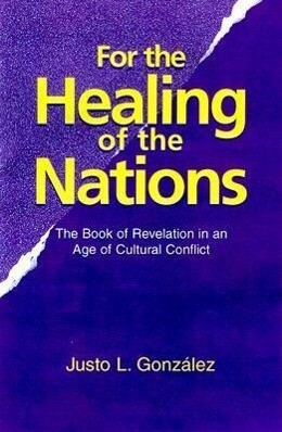 For the Healing of the Nations: The Book of Revelation in an Age of Cultural Conflict als Taschenbuch