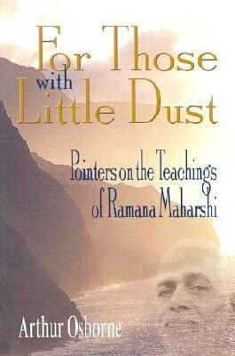 For Those with Little Dust: Pointers on the Teachings of Ramana Maharshi als Taschenbuch