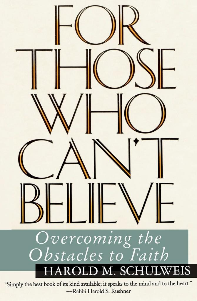 To Those Who Can't Believe: Overcoming the Obstacles to Faith als Taschenbuch