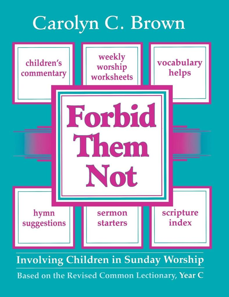 Forbid Them Not Year C: Involving Children in Sunday Worship als Taschenbuch