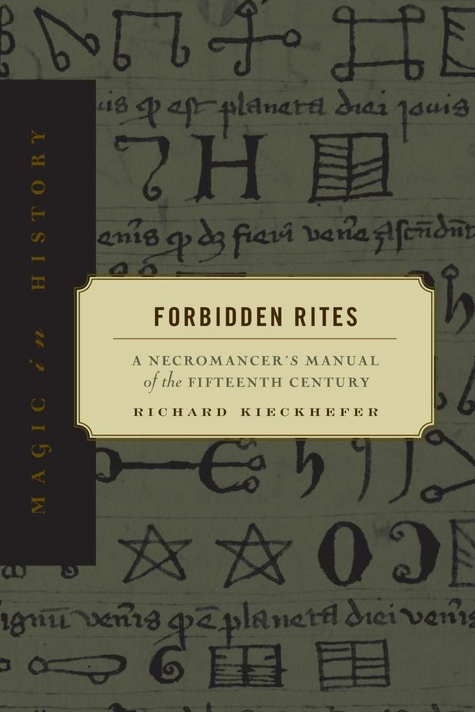 Forbidden Rites: A Necromancer S Manual of the Fifteenth Century als Taschenbuch