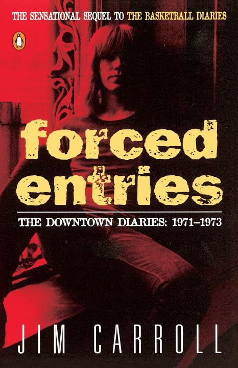 Forced Entries: The Downtown Diaries: 1971-1973 als Taschenbuch