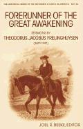 Forerunner of the Great Awakening: Sermons by Theodorus Jacobus Frelinghuysen (1691-1747) als Taschenbuch
