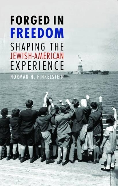 Forged in Freedom: Shaping the Jewish-American Experience als Buch