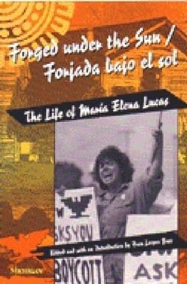 Forged Under the Sun/Forjada Bajo El Sol: The Life of Maria Elena Lucas als Taschenbuch