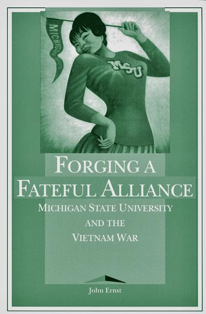Forging a Fateful Alliance: Michigan State University and the Vietnam War als Taschenbuch