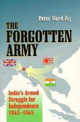 The Forgotten Army: India's Armed Struggle for Independence 1942-1945 als Taschenbuch