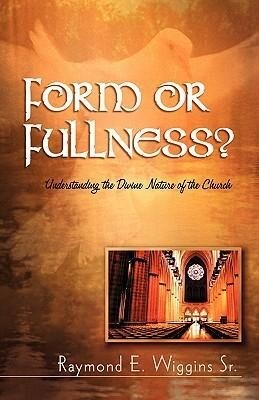 Form or Fullness?: Understanding the Divine Nature of the Church als Taschenbuch