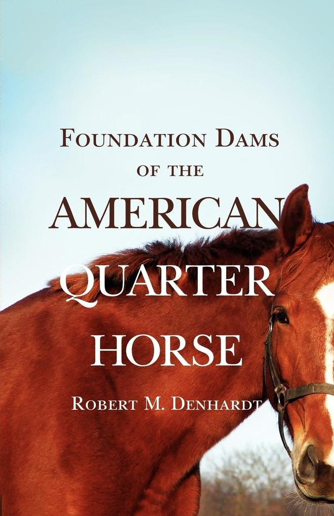 Foundation Dams of the American Quarter Horse als Buch