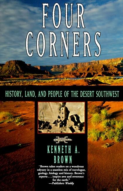 Four Corners: History, Land, and People of the Desert Southwest als Taschenbuch