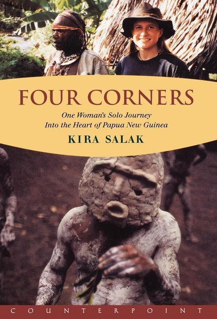 The Four Corners: One Woman's Solo Journey: Into the Heart of New Guinea als Buch