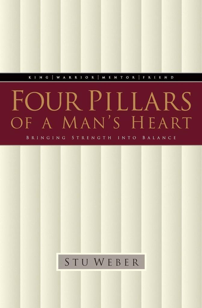 Four Pillars of a Man's Heart: Bringing Strength Into Balance als Taschenbuch
