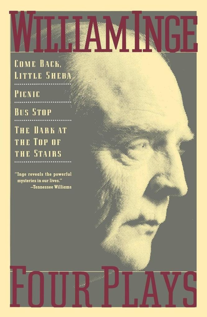 Four Plays: Come Back Little Sheba; Picnic; Bus Stop; The Dark at the Top of the Stairs als Taschenbuch