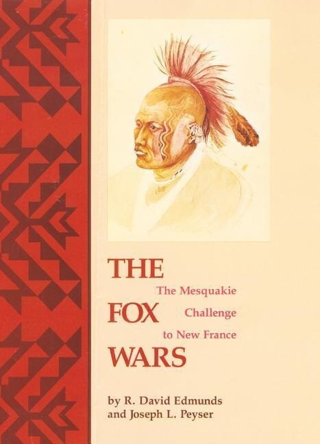 The Fox Wars: The Mesquakie Challenge to New France als Buch