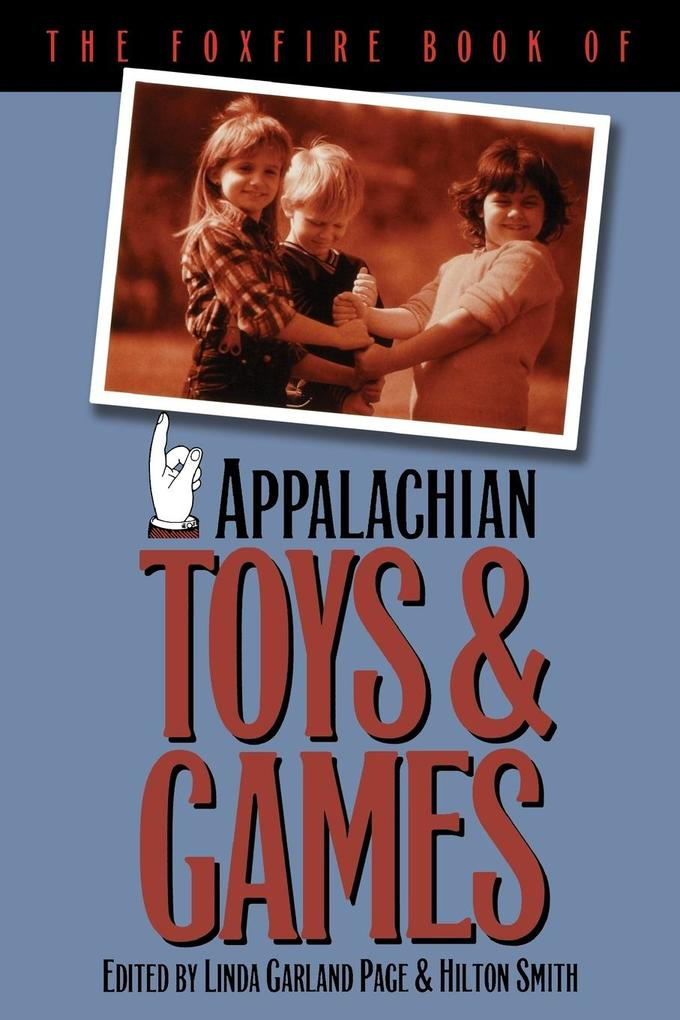 The Foxfire Book of Appalachian Toys and Games als Taschenbuch