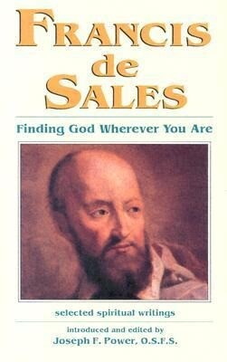 Francis de Sales: Finding God Wherever You Are: Selected Spiritual Writings als Taschenbuch