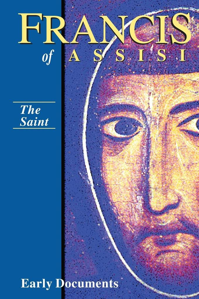 Francis of Assisi: The Saint: Early Documents, Vol. 1 als Taschenbuch