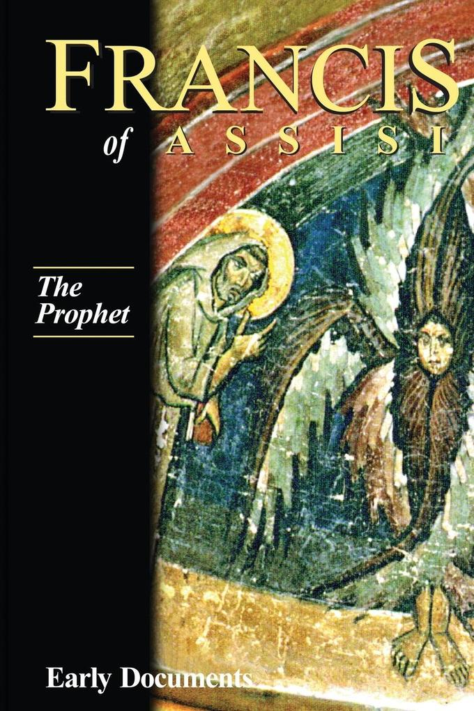 Francis of Assisi: The Prophet: Early Documents, Vol. 3 als Taschenbuch