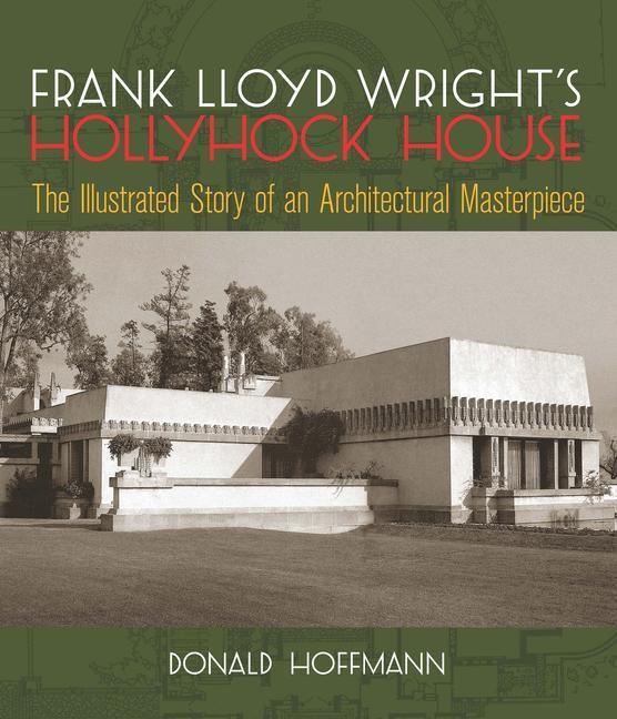 FRANK LLOYD WRIGHTS HOLLYHOCK als Taschenbuch