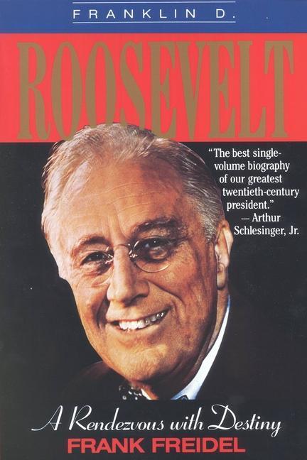 Franklin D. Roosevelt: A Rendezvous with Destiny als Taschenbuch