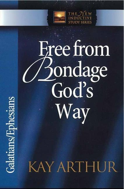 Free from Bondage God's Way: Galatians/Ephesians als Taschenbuch