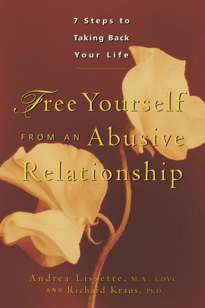 Free Yourself from an Abusive Relationship: A Guide to Taking Back Your Life als Taschenbuch