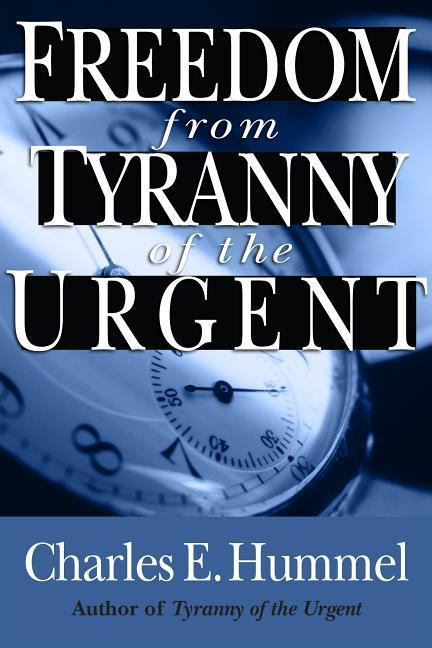 Freedom from Tyranny of the Urgent als Taschenbuch