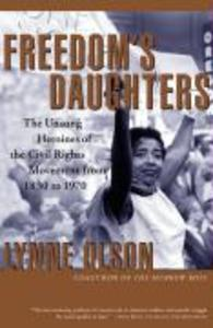 Freedom's Daughters: The Unsung Heroines of the Civil Rights Movement from 1830 to 1970 als Taschenbuch