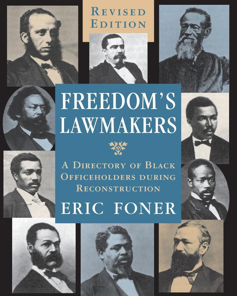 Freedom's Lawmakers: A Directory of Black Officeholders During Reconstruction als Taschenbuch