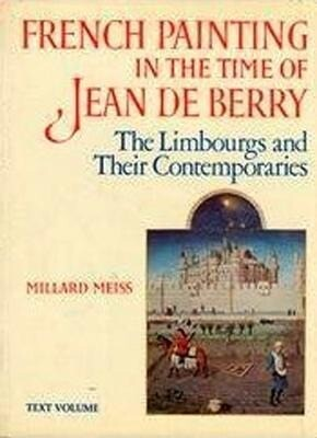 French Painting in the Time of Jean, Duke de Berry als Buch