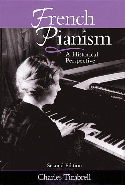 French Pianism: A Historical Perspective als Buch