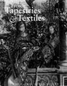 French Tapestries and Textiles in the J. Paul Getty Museum als Buch (gebunden)