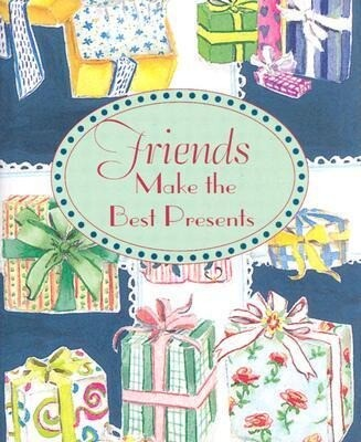 Friends Make the Best Presents [With Ribbon with 24k Gold-Plated Charm] als Buch