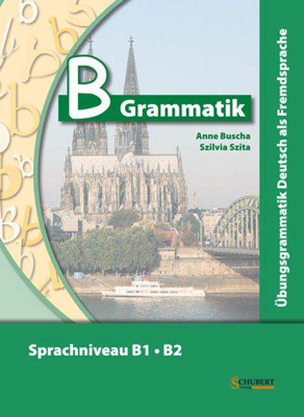B Grammatik übungsgrammatik Deutsch Als Fremdsprache Sprachniveau