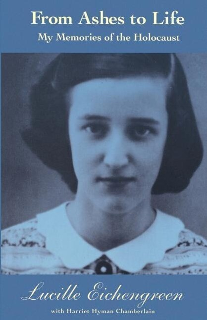 From Ashes to Life: My Memories of the Holocaust als Taschenbuch