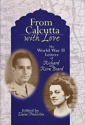 From Calcutta with Love: The World War II Letters of Richard and Reva Beard als Buch