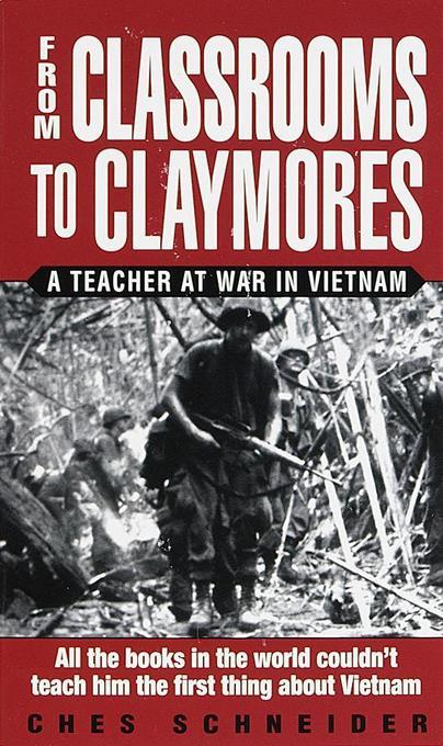 From Classrooms to Claymores: A Teacher at War in Vietnam als Taschenbuch