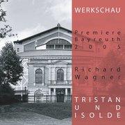 Richard Wagner-Werkschau Tristan und Isolde, Premiere Bayreuth 2005, 1 Audio-CD
