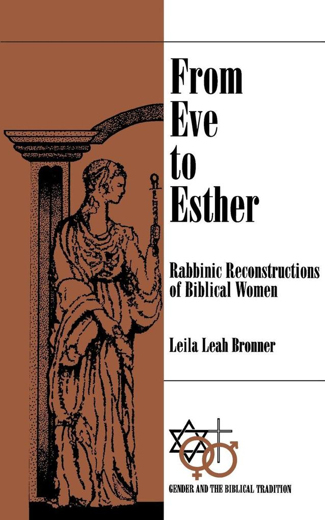 From Eve to Esther: Rabbinic Reconstructions of Biblical Women als Taschenbuch