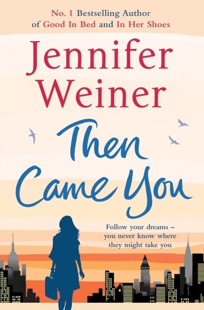 Then Came You als Buch von Jennifer Weiner